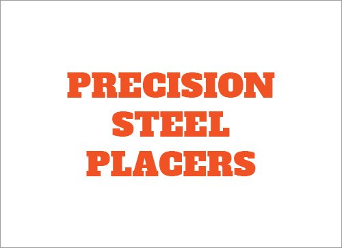 precision steel placers
